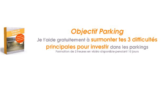 La formation pour arriver à son objectif : investir dans les parkings
