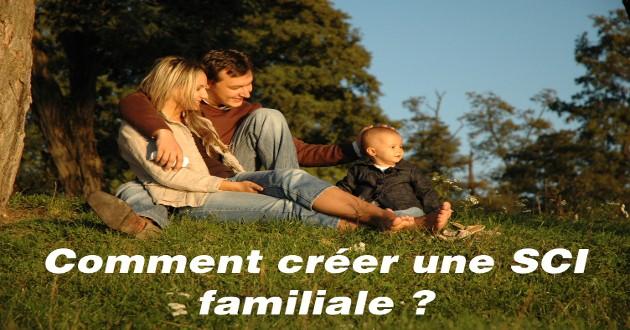 Comment créer une SCI de famille